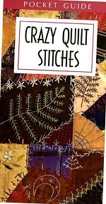 Crazy Quilt Stitches Pocket Reference<br>