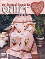 Sentimental Hearts to Quilt Book<br><font color=red size=1>Published by Leisure Arts<br>Sold Retail Only</font>