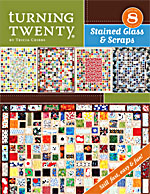 Turning Twenty<font size=2><sup>®</sup> Stained Glass & Scraps<br>(Book #8)