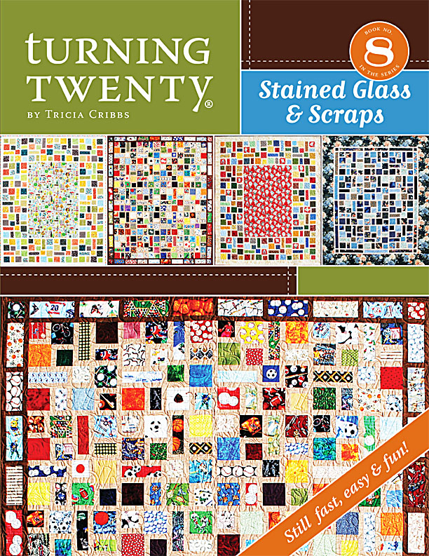 Turning Twenty<br>Stained Glass & Scraps<br>(Book #8)<br>