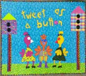 "Tweet As A Button<br>Original Design<br>Custom quilted by Tricia<br>Adorable for a babys room!<br>Includes hanging sleeve<br>40"" x 45""<br>"